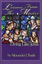 LESSONS FROM THE MASTER<br>Living Like Jesus