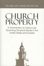 CHURCH PROPERTY<br>A Commentary on Canon Law Governing Temporal Goods in the United States and Canada