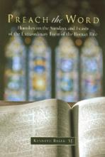PREACH THE WORD<br>Homilies on the Sundays and Feasts of the Extraordinary Form of the Roman Rite<br>(Please choose Sales Catalog for Shipping Charge)