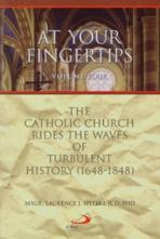 AT YOUR FINGERTIPS, VOL. 4<br>The Catholic Church Rides the Waves of Turbulent History<br>(Please choose Sales Catalog for Shipping Charge)