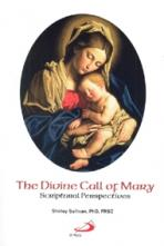 THE DIVINE CALL OF MARY<br>Scriptural Perspectives