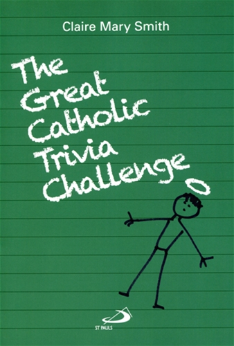 THE GREAT CATHOLIC TRIVIA CHALLENGE