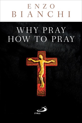 WHY PRAY, HOW TO PRAY