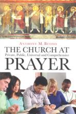 THE CHURCH AT PRAYER<br>Private, Public, Universal, and Comprehensive