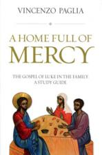 A HOME FULL OF MERCY<br>The Gospel of Luke in the Family: A Study Guide