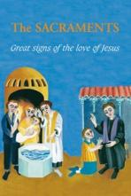 THE SACRAMENTS<br>Great Signs of the Love of Jesus