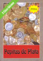 PEPITAS DE PLATA<br>(Please choose Sales Catalog for Shipping Charge)